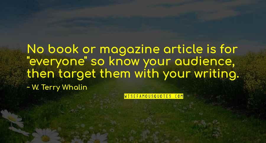 """Quotes Refuse To Sink Quotes By W. Terry Whalin: No book or magazine article is for """"everyone"""""""