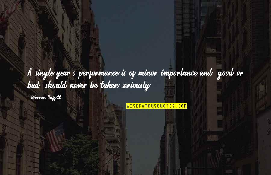 Quotes Refuse To Sink Quotes By Warren Buffett: A single year's performance is of minor importance