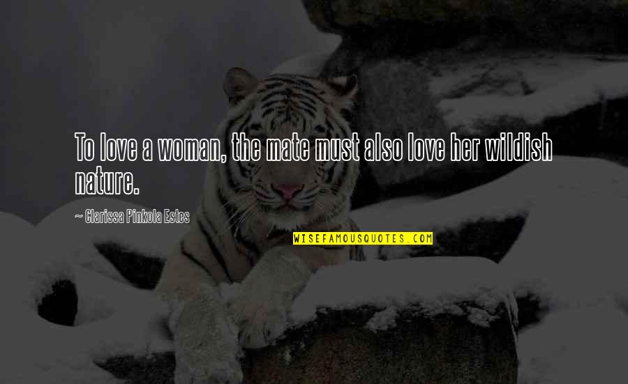 Quotes Rudy Misfits Quotes By Clarissa Pinkola Estes: To love a woman, the mate must also