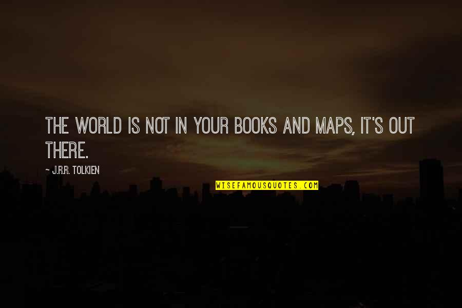 Quotes Rudy Misfits Quotes By J.R.R. Tolkien: The world is not in your books and