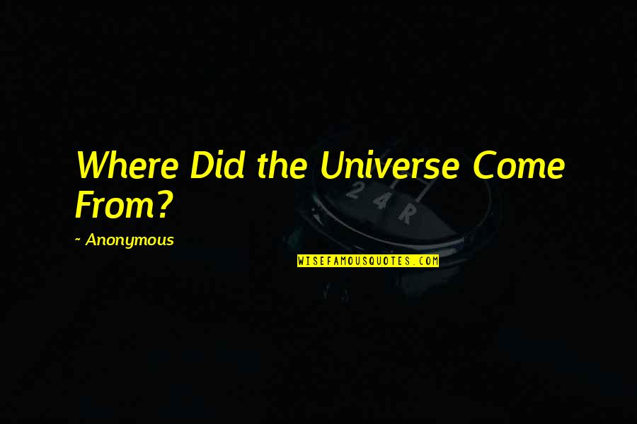 Quotes Sastrawan Quotes By Anonymous: Where Did the Universe Come From?