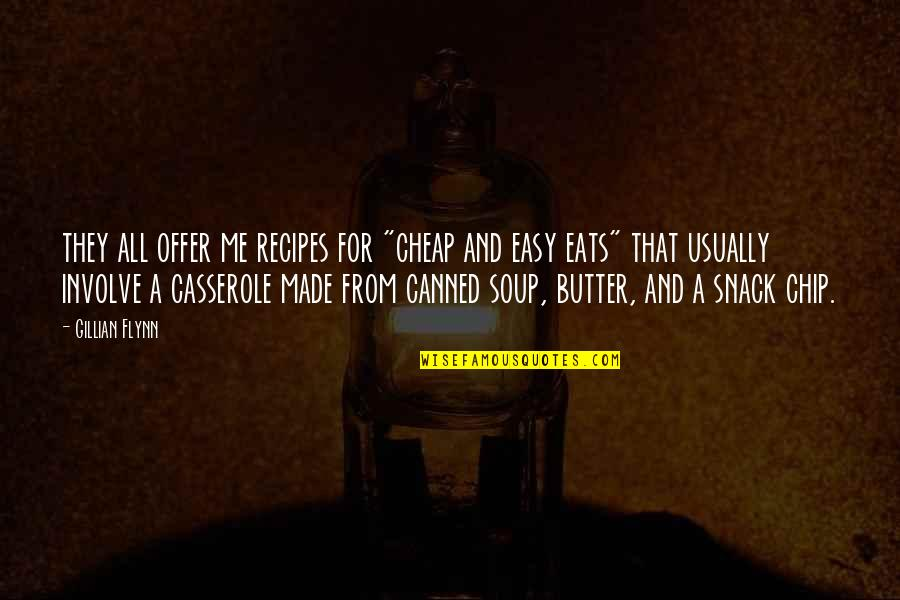 "Quotes Savitri Quotes By Gillian Flynn: they all offer me recipes for ""cheap and"