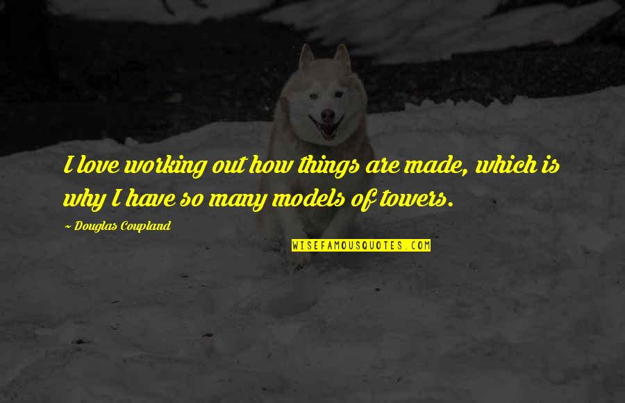 Quotes Simpsons Australia Quotes By Douglas Coupland: I love working out how things are made,