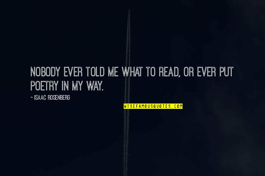 Quotes Simpsons Australia Quotes By Isaac Rosenberg: Nobody ever told me what to read, or