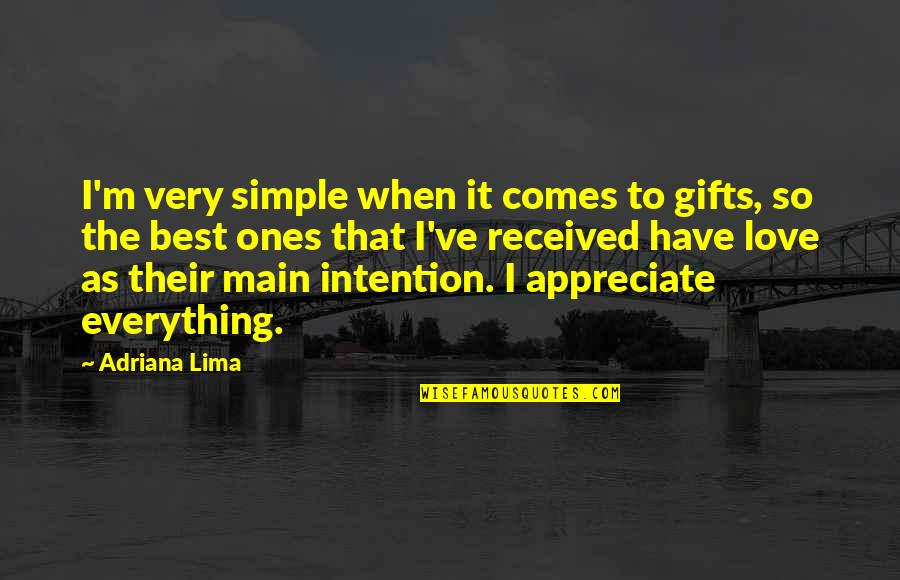 Quotes Soleil Quotes By Adriana Lima: I'm very simple when it comes to gifts,