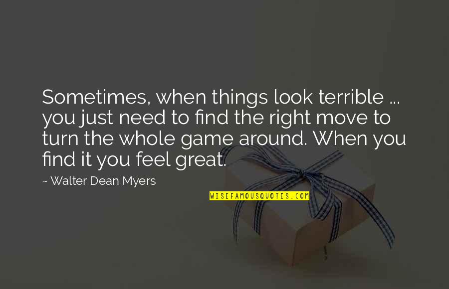 Quotes Soleil Quotes By Walter Dean Myers: Sometimes, when things look terrible ... you just