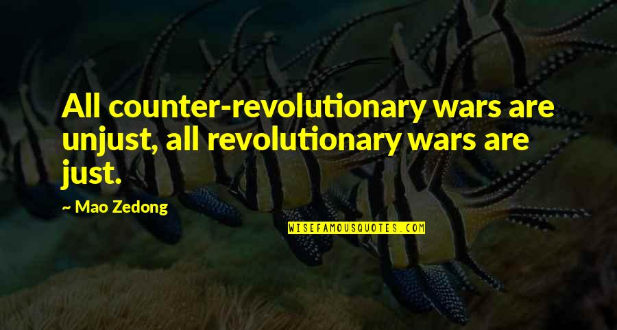 Quotes Spartacus Blood And Sand Quotes By Mao Zedong: All counter-revolutionary wars are unjust, all revolutionary wars