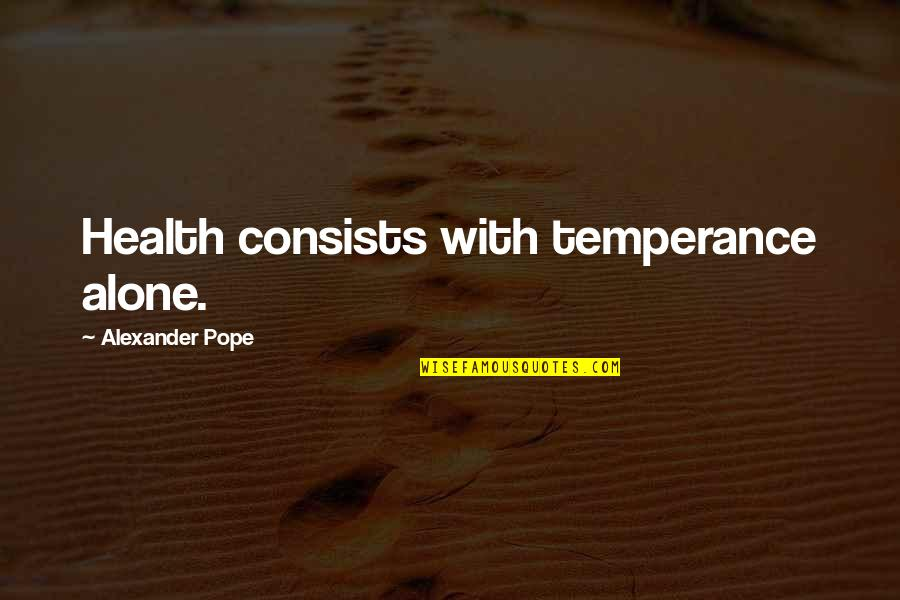 Quotes Srpski Quotes By Alexander Pope: Health consists with temperance alone.