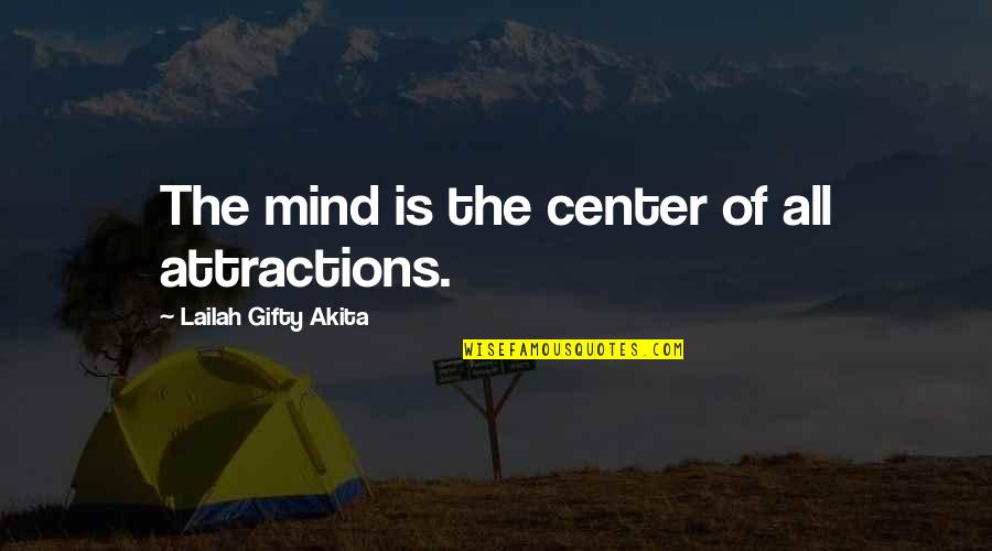 Quotes Srpski Quotes By Lailah Gifty Akita: The mind is the center of all attractions.
