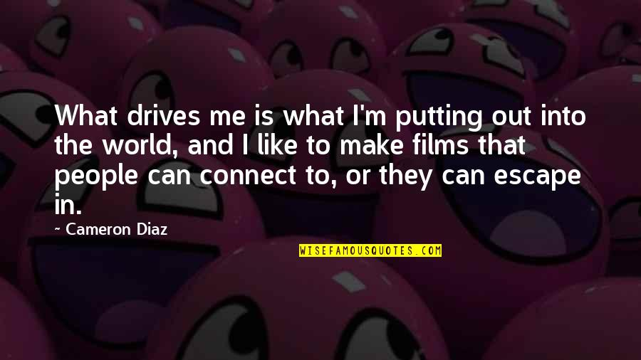 Quotes Tumblr About Friendship Quotes By Cameron Diaz: What drives me is what I'm putting out