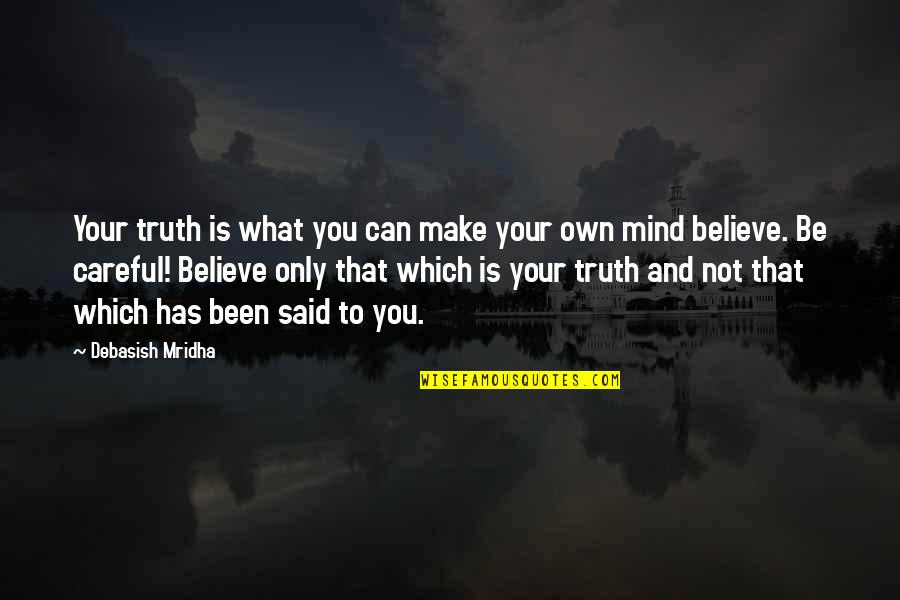 Quotes Tumblr About Friendship Quotes By Debasish Mridha: Your truth is what you can make your