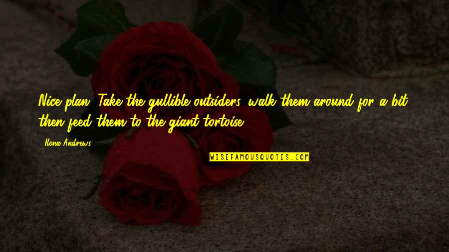 Quotes Urdu Sms Quotes By Ilona Andrews: Nice plan. Take the gullible outsiders, walk them