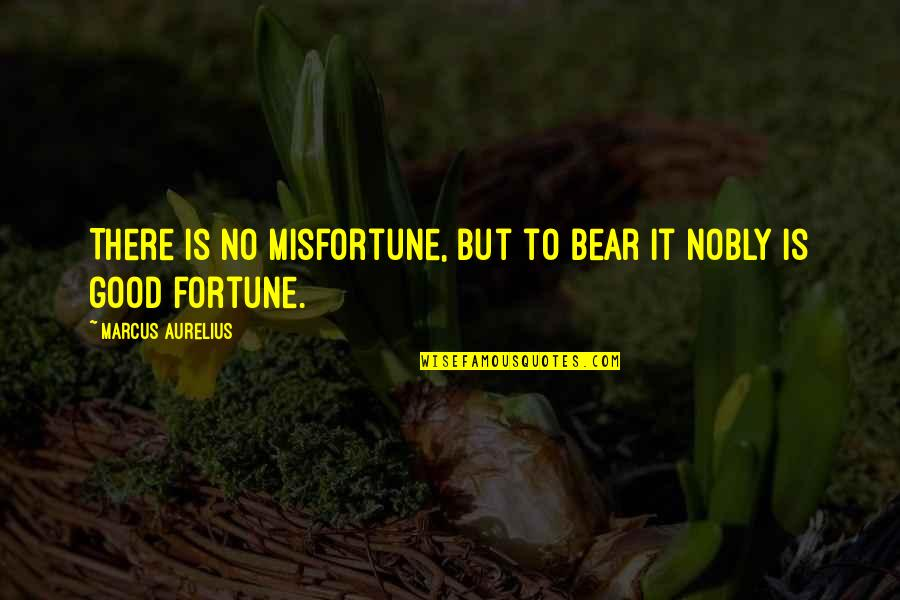 Quotes Urdu Sms Quotes By Marcus Aurelius: There is no misfortune, but to bear it