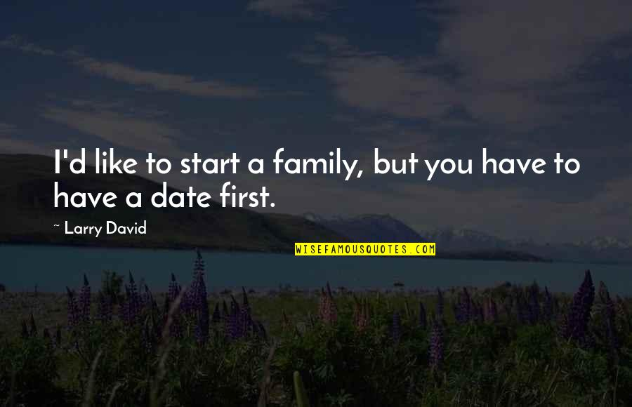Quotes Usual Suspects Devil Quotes By Larry David: I'd like to start a family, but you