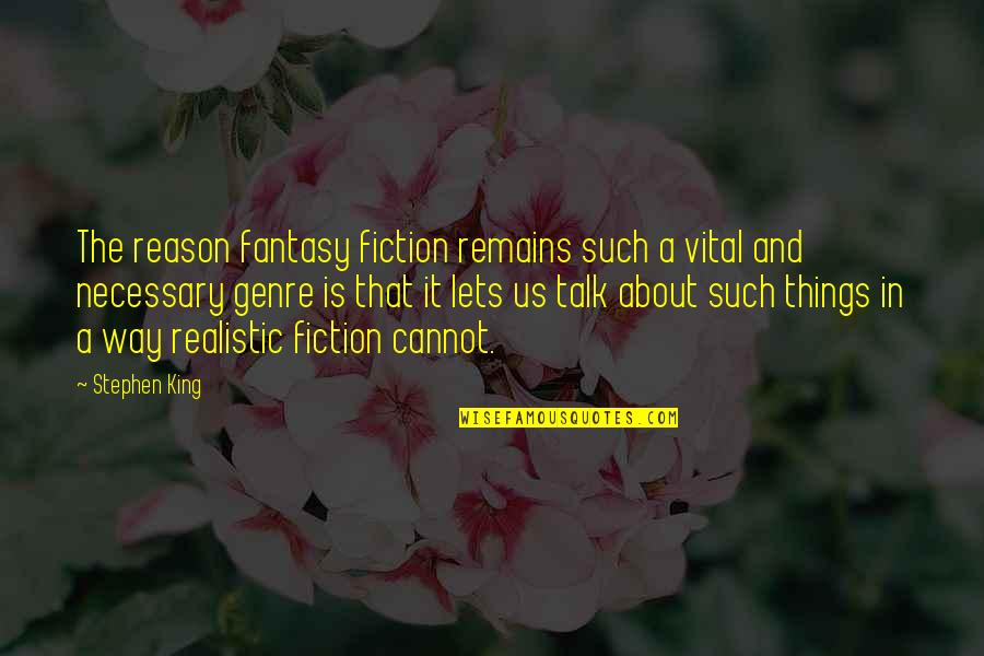Quotes Usual Suspects Devil Quotes By Stephen King: The reason fantasy fiction remains such a vital