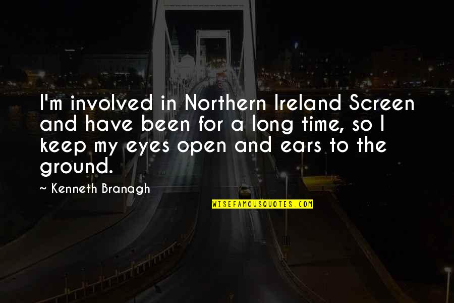 Quotes Verliefd Quotes By Kenneth Branagh: I'm involved in Northern Ireland Screen and have