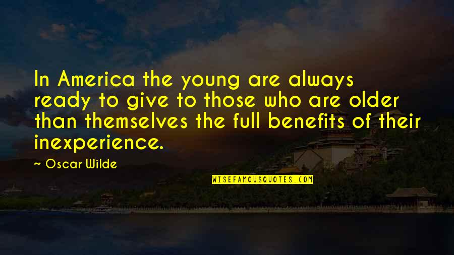 Quotes Verliefd Quotes By Oscar Wilde: In America the young are always ready to