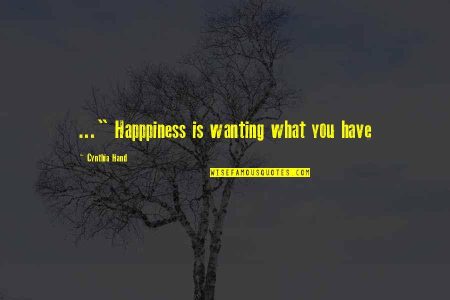 """Quotes Vriendschap Engels Quotes By Cynthia Hand: ..."""" Happpiness is wanting what you have"""