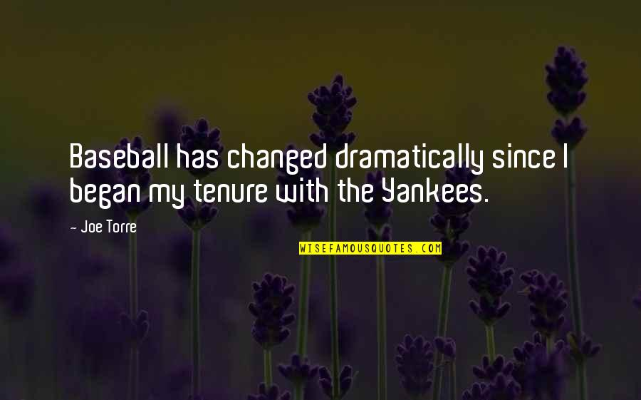 Quotes Vriendschap Engels Quotes By Joe Torre: Baseball has changed dramatically since I began my