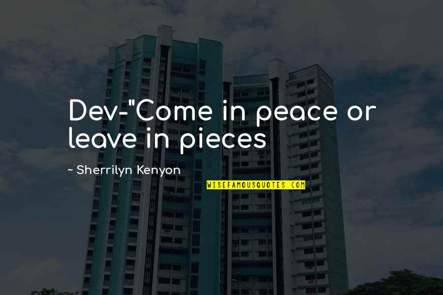 """Quotes Vriendschap Engels Quotes By Sherrilyn Kenyon: Dev-""""Come in peace or leave in pieces"""