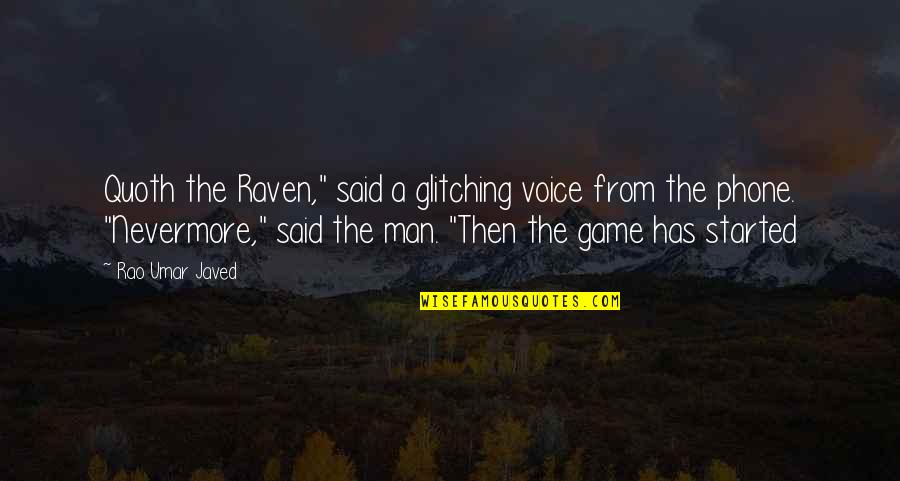 "Quoth The Raven Nevermore Quotes By Rao Umar Javed: Quoth the Raven,"" said a glitching voice from"