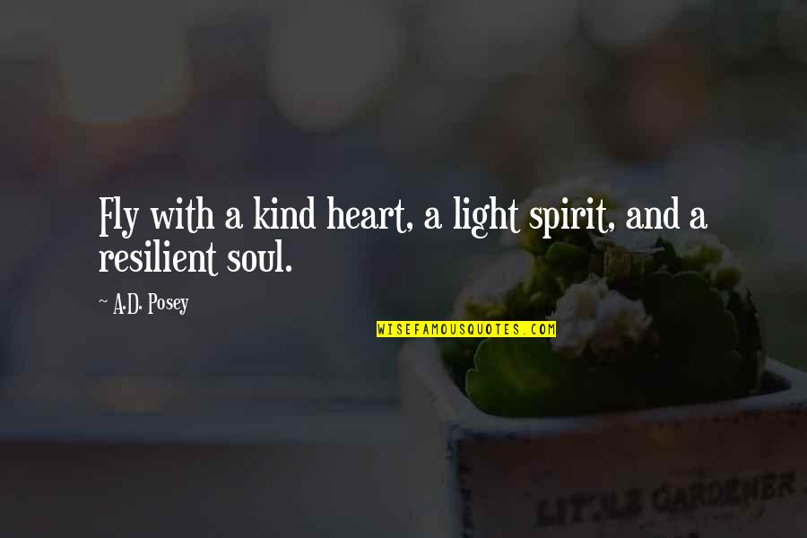 Quran Translation Quotes By A.D. Posey: Fly with a kind heart, a light spirit,