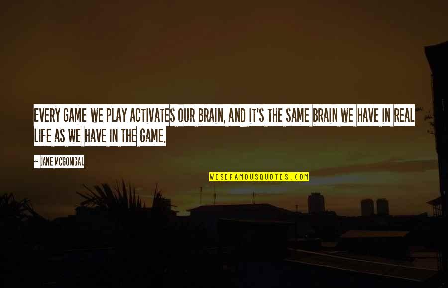 Quran Translation Quotes By Jane McGonigal: Every game we play activates our brain, and