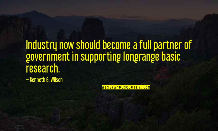 Quran Translation Quotes By Kenneth G. Wilson: Industry now should become a full partner of