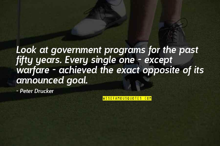 Quran Translation Quotes By Peter Drucker: Look at government programs for the past fifty