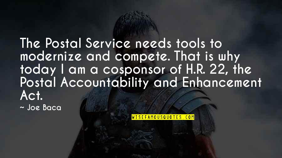 R.h Quotes By Joe Baca: The Postal Service needs tools to modernize and