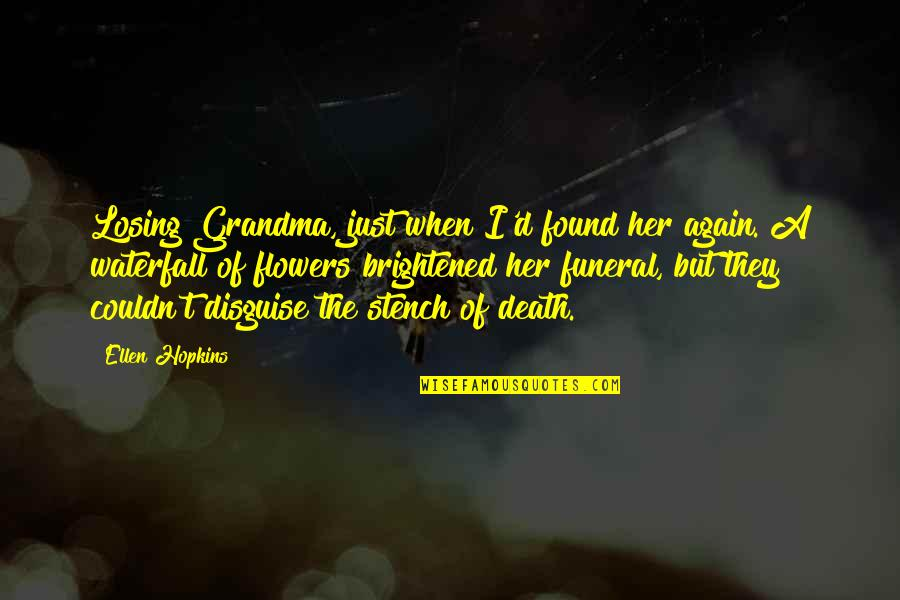 R I P Grandma Quotes By Ellen Hopkins: Losing Grandma, just when I'd found her again.