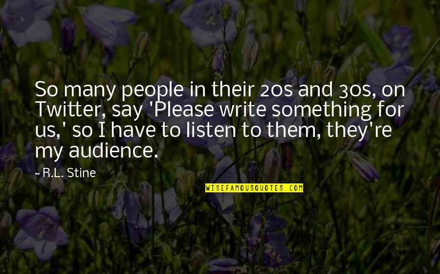 R&l Quotes By R.L. Stine: So many people in their 20s and 30s,