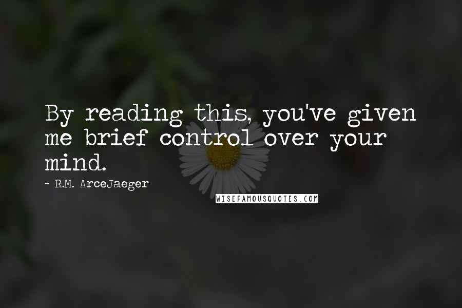 R M Arcejaeger Quotes Wise Famous Quotes Sayings And Quotations