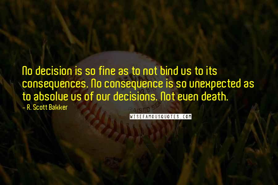 R Scott Bakker Quotes Wise Famous Quotes Sayings And Quotations