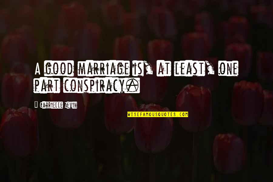 Rab Ka Shukrana Quotes By Gabrielle Zevin: A good marriage is, at least, one part