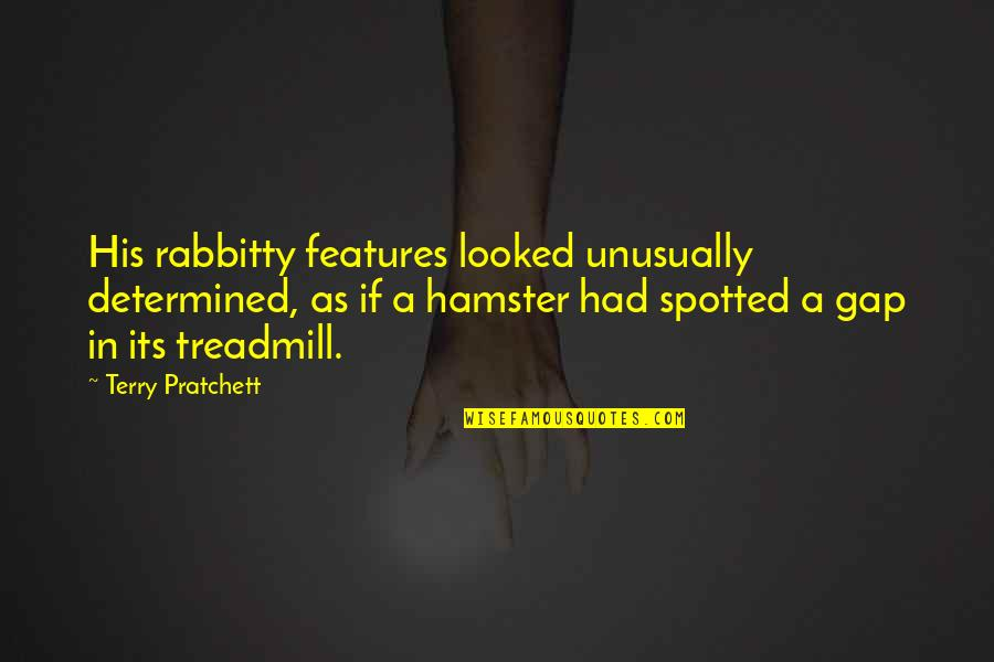 Rabbitty Quotes By Terry Pratchett: His rabbitty features looked unusually determined, as if