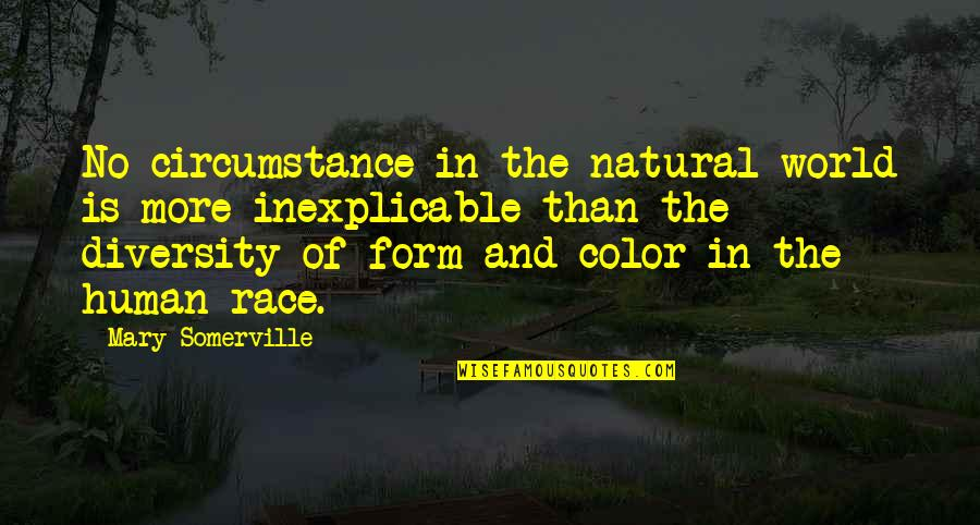 Race And Diversity Quotes By Mary Somerville: No circumstance in the natural world is more