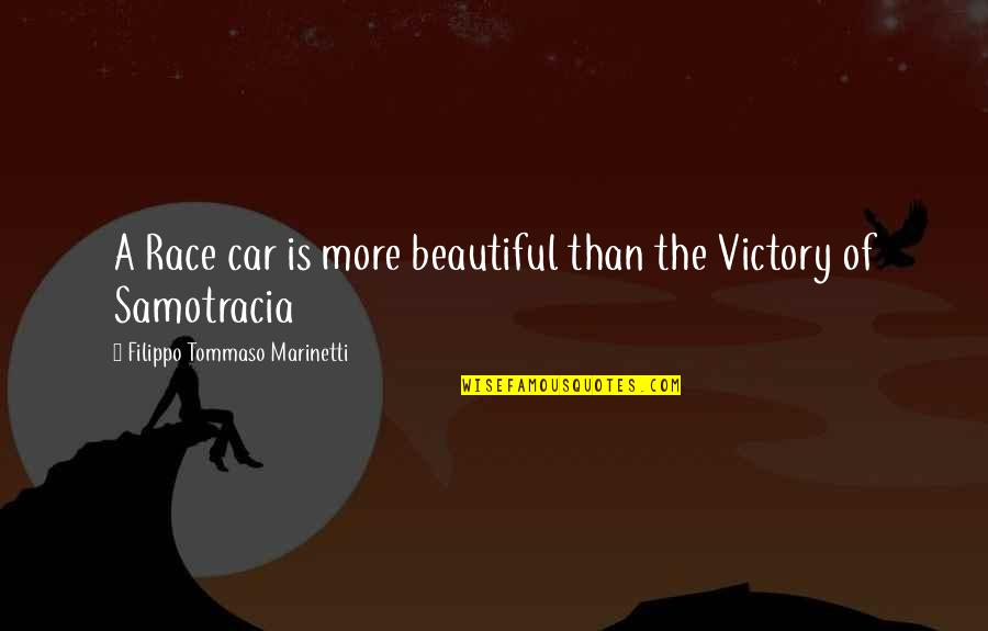 Race Car Quotes By Filippo Tommaso Marinetti: A Race car is more beautiful than the