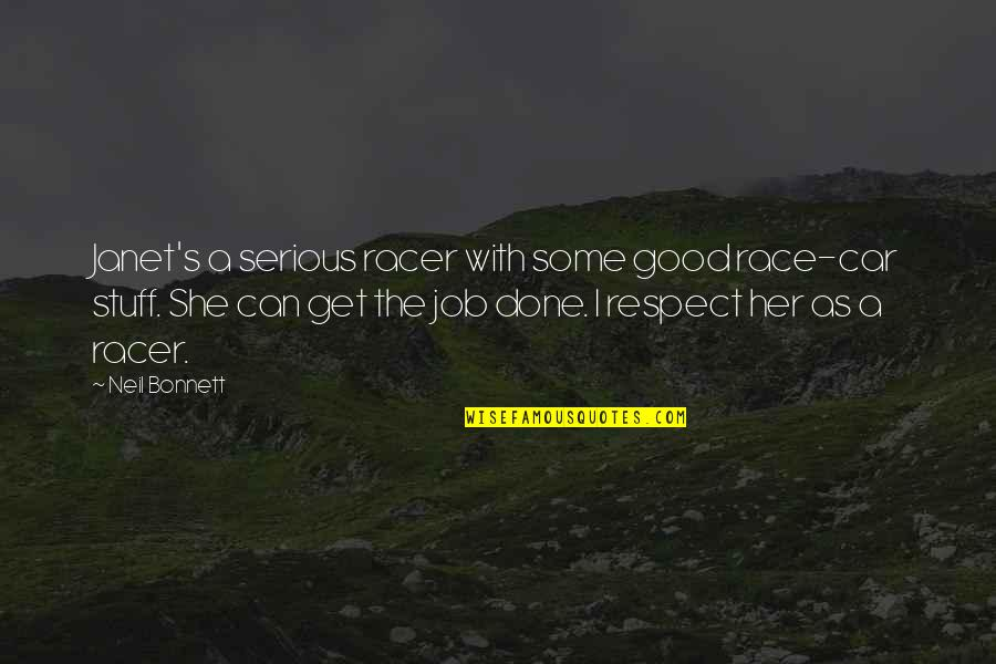 Race Car Quotes By Neil Bonnett: Janet's a serious racer with some good race-car