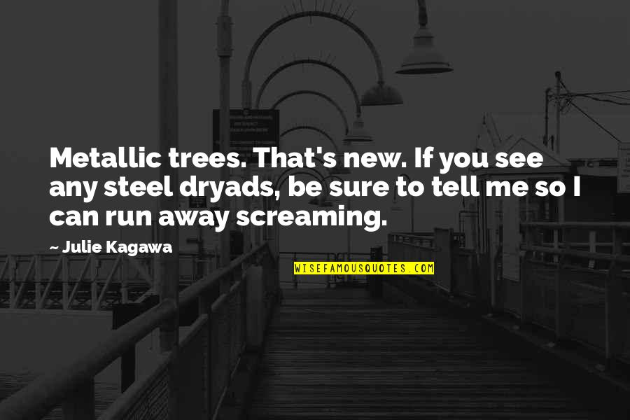 Race In The Color Purple Quotes By Julie Kagawa: Metallic trees. That's new. If you see any