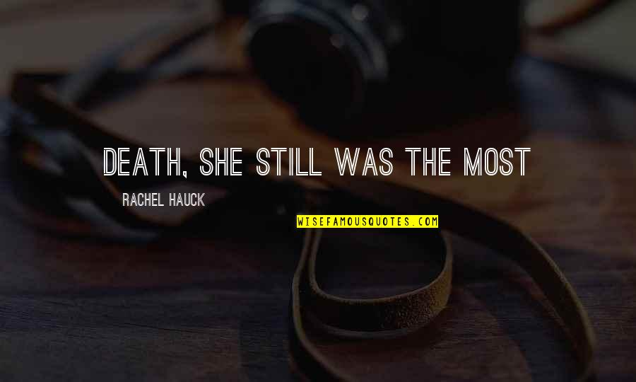Rachel Hauck Quotes By Rachel Hauck: death, she still was the most