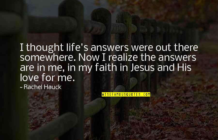 Rachel Hauck Quotes By Rachel Hauck: I thought life's answers were out there somewhere.