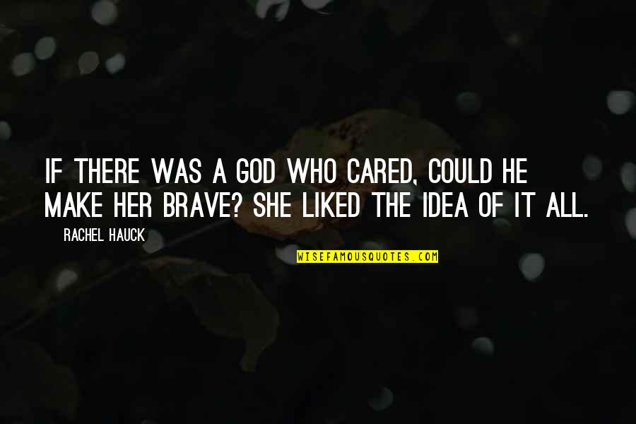 Rachel Hauck Quotes By Rachel Hauck: If there was a God who cared, could