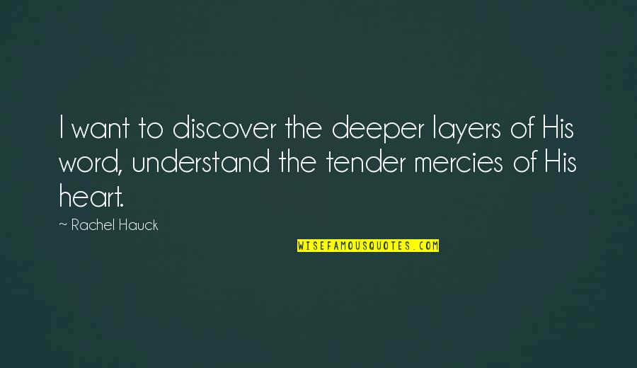 Rachel Hauck Quotes By Rachel Hauck: I want to discover the deeper layers of