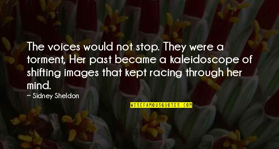 Racing Mind Quotes By Sidney Sheldon: The voices would not stop. They were a