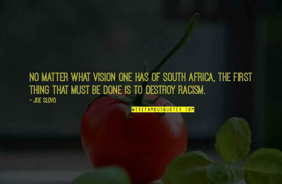 Racism In South Africa Quotes By Joe Slovo: No matter what vision one has of South