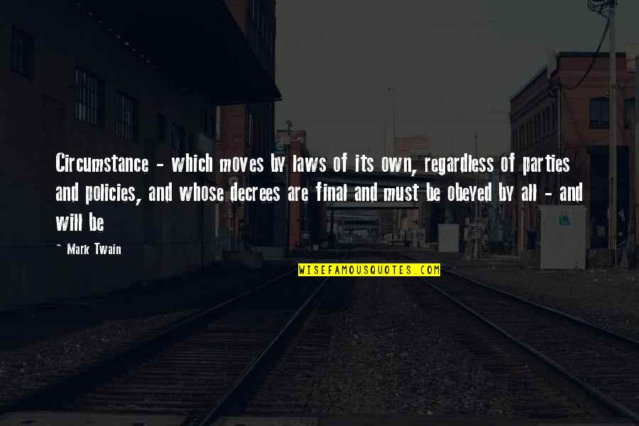 Racism In South Africa Quotes By Mark Twain: Circumstance - which moves by laws of its