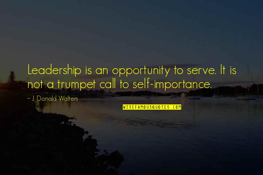 Racist Bible Quotes By J. Donald Walters: Leadership is an opportunity to serve. It is