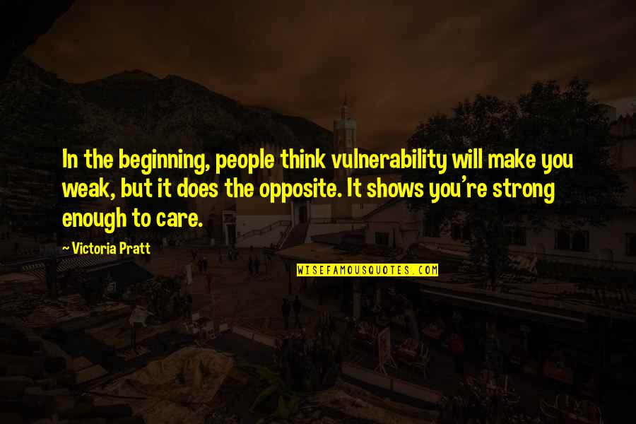 Raconter Quotes By Victoria Pratt: In the beginning, people think vulnerability will make