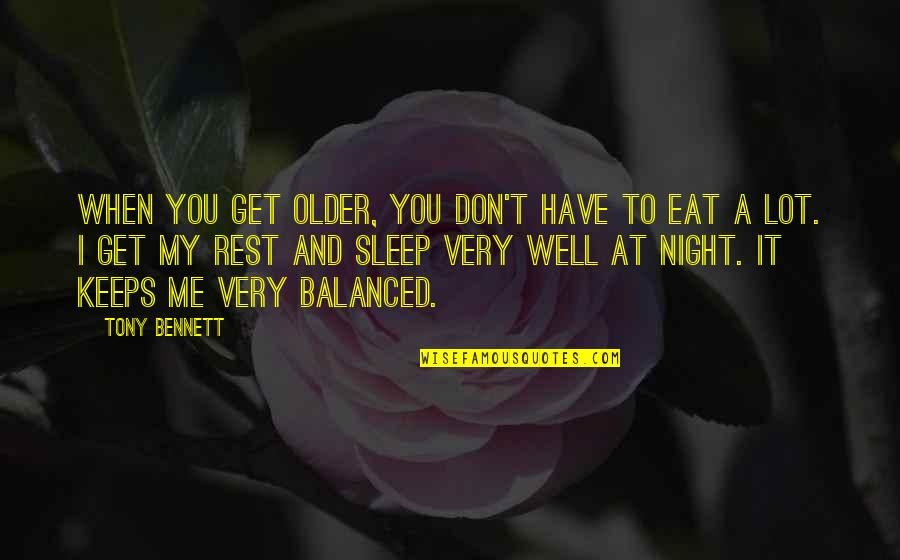 Racy Quotes Quotes By Tony Bennett: When you get older, you don't have to